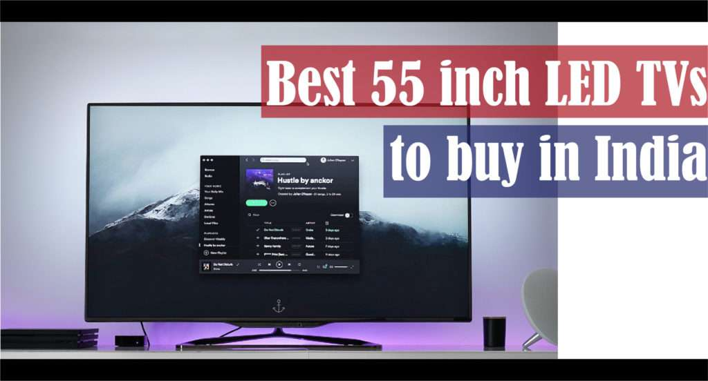best 55 inch led tvs in india